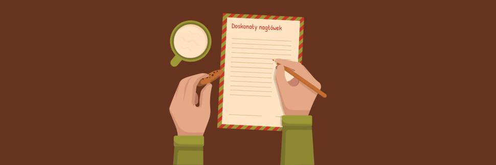 Tworzenie nagłówków - wskazówki polecane przez ekspertów