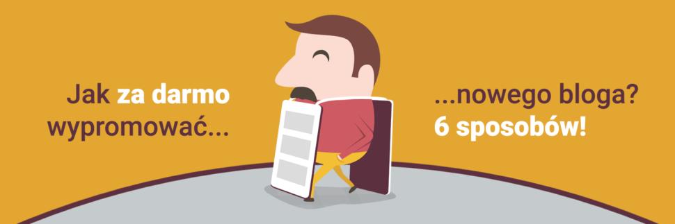 Jak za darmo wypromować nowego bloga? - 6 sposobów
