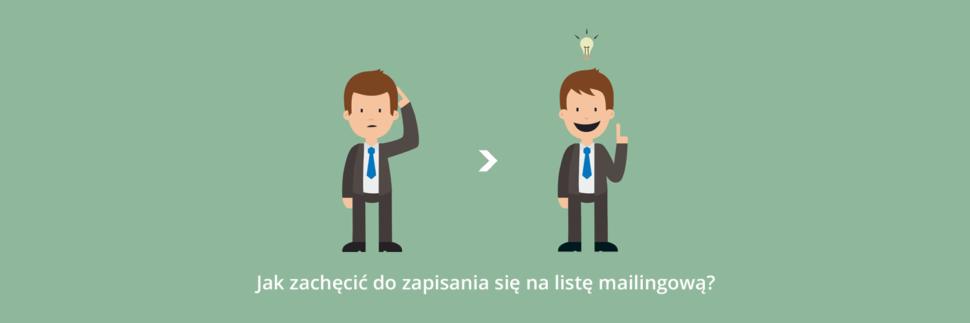 Jak zachęcić do zapisania się na listę mailingową?