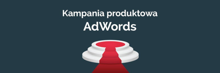 Kampania produktowa AdWords