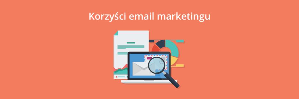 Korzyści email marketingu oraz jego zastosowania