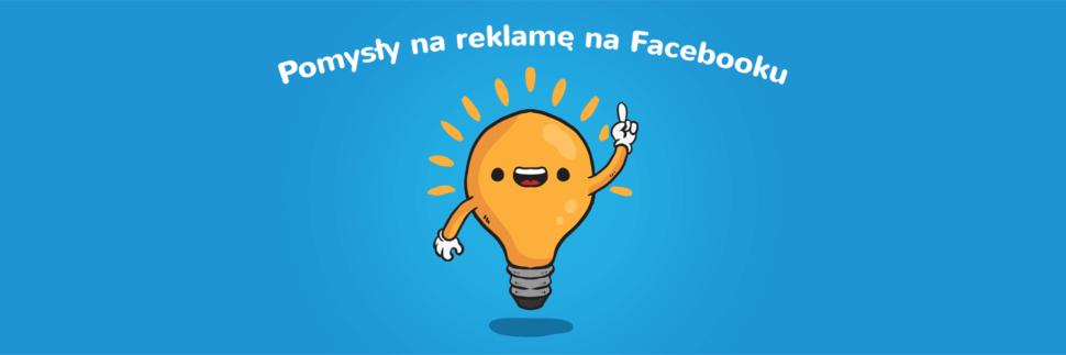 Pomysły na reklamę na Facebooku