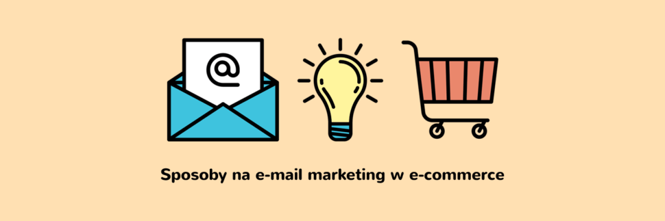 Sposoby na e-mail marketing w e-commerce