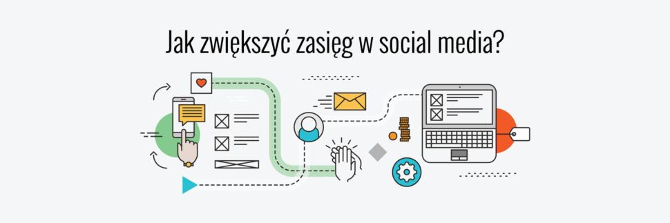 Jak zwiększyć zasięg w social media?