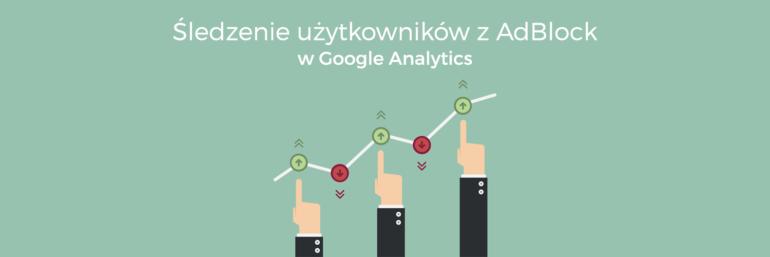 Śledzenie użytkowników z AdBlock w Google Analytics