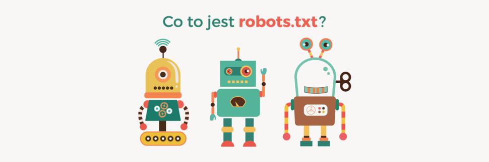 Co to jest robots.txt?