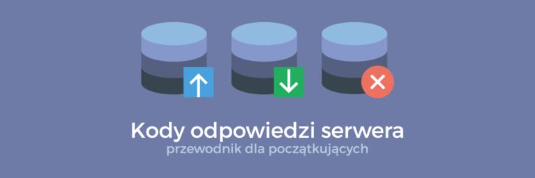 Kody odpowiedzi serwera - przewodnik dla początkujących