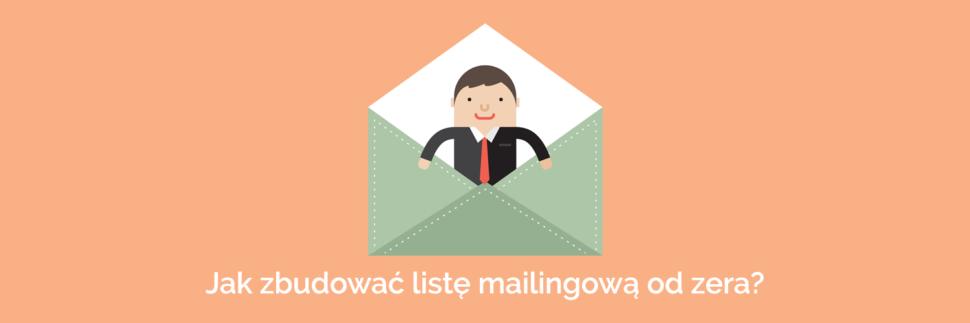 Budowanie listy mailingowej od zera - poradnik