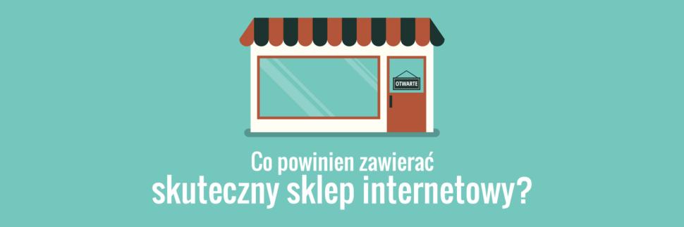 Co powinien zawierać skuteczny sklep internetowy?