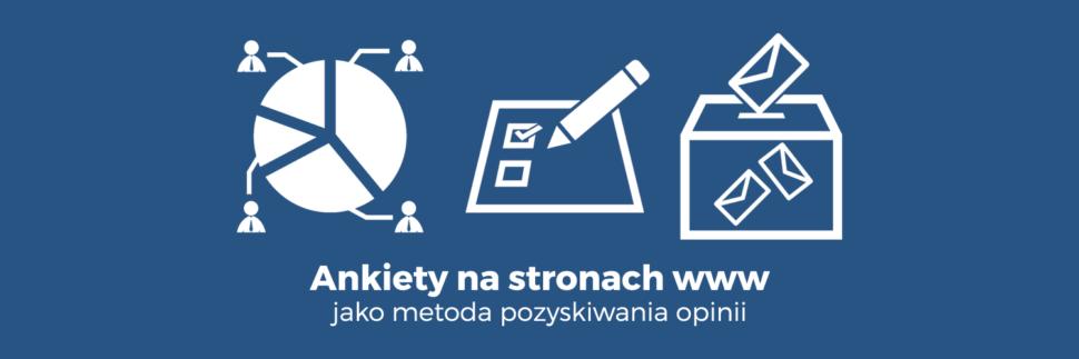 Ankiety na stronach www jako metoda pozyskiwania opinii