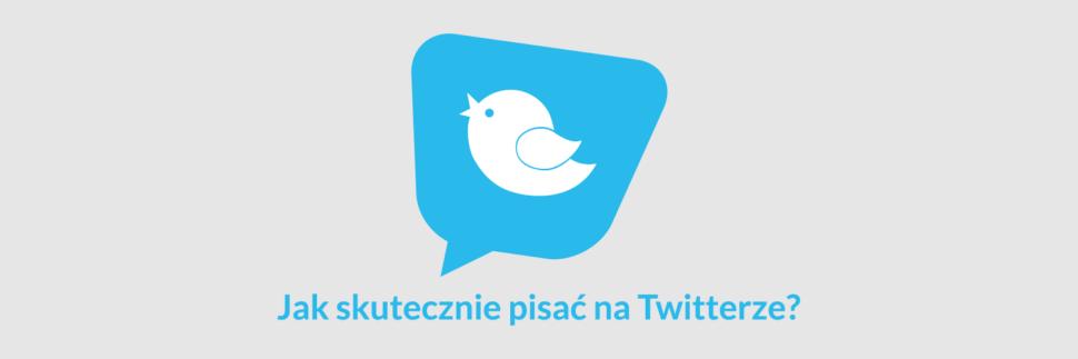 Jak skutecznie pisać na Twitterze?