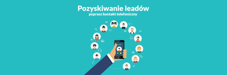 Pozyskiwanie leadów w internecie poprzez kontakt telefoniczny