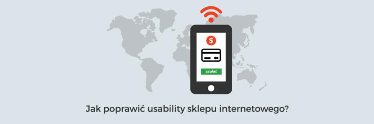Jak poprawić usability sklepu internetowego?