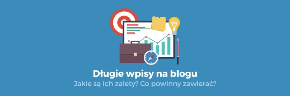 Długie wpisy na blogu - wskazówki, zalety i wytyczne