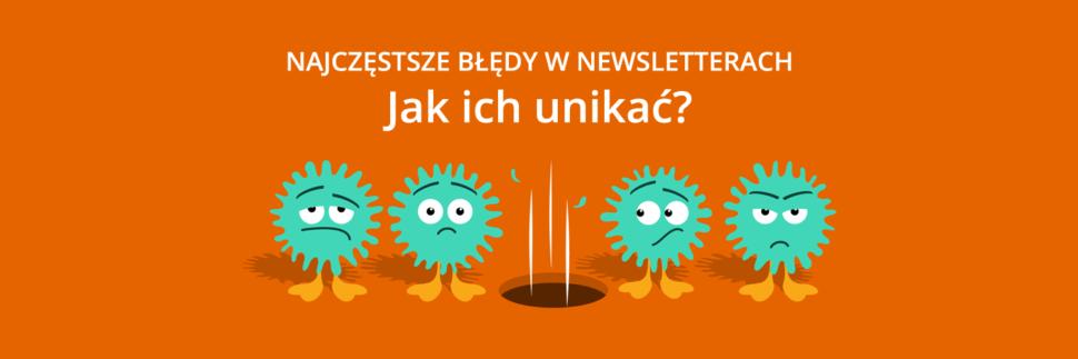 Najczęstsze błędy newsletterów - jak ich unikać?