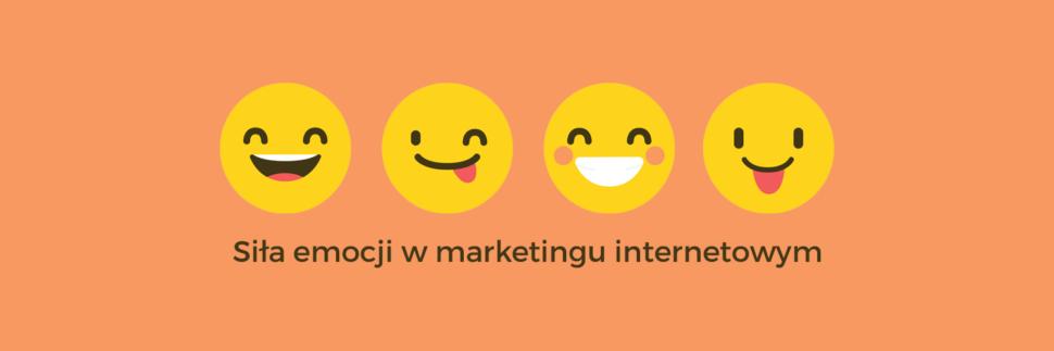 Siła emocji w marketingu internetowym