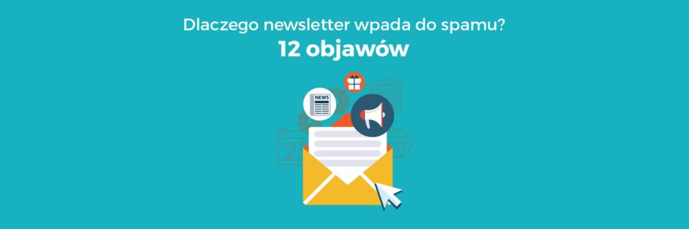 Dlaczego newsletter wpada do spamu?