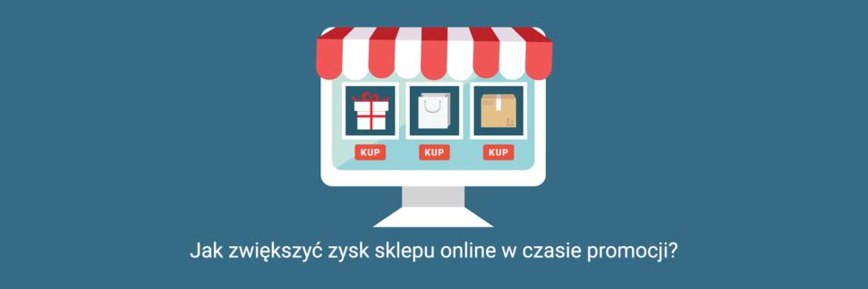 Jak zwiększyć zysk sklepu online w czasie promocji?