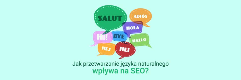 Jak przetwarzanie języka naturalnego wpływa na SEO?