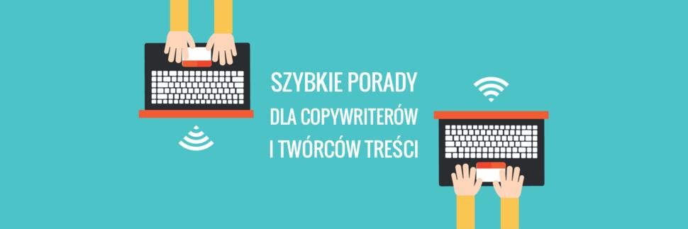 Szybkie porady dla copywriterów i twórców treści