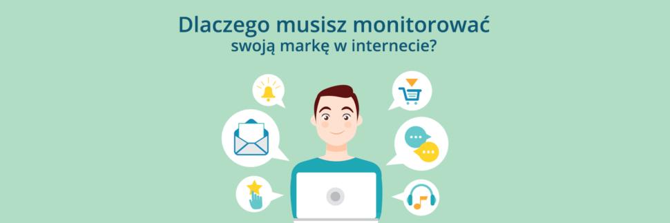 Dlaczego musisz monitorować swoją markę w internecie?