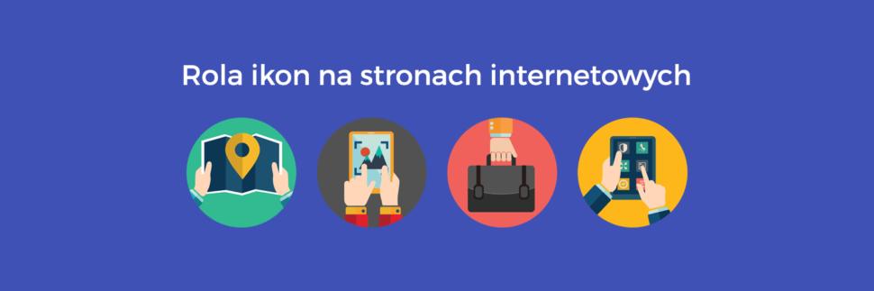 Jak i dlaczego ikony potrafią usprawnić stronę internetową?