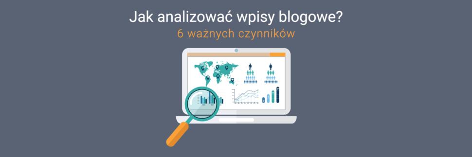 Jak analizować wpisy blogowe?