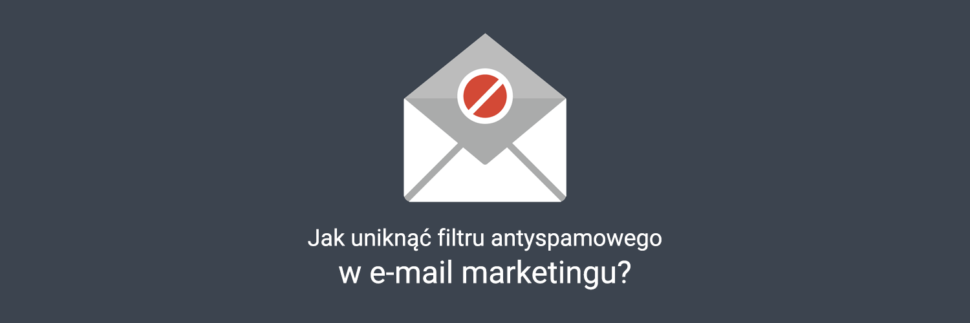 Jak uniknąć spam filtru w e-mail marketingu?