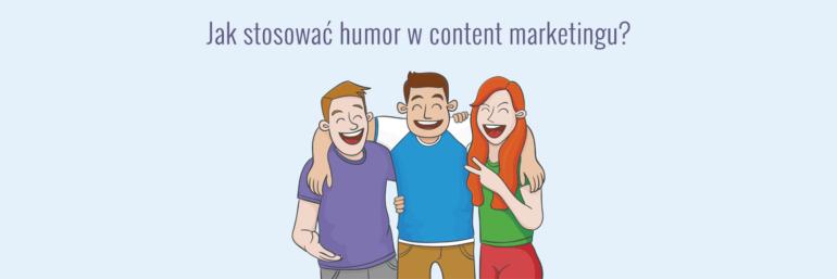 Jak stosować humor w content marketingu?