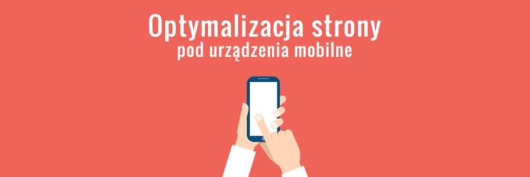 Optymalizacja strony pod urządzenia mobilne