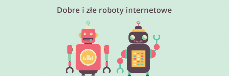 Dobre i złe roboty internetowe