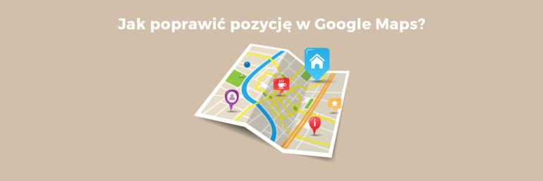 Jak poprawić pozycję w Google Maps