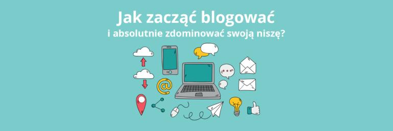 Jak zacząć blogować?