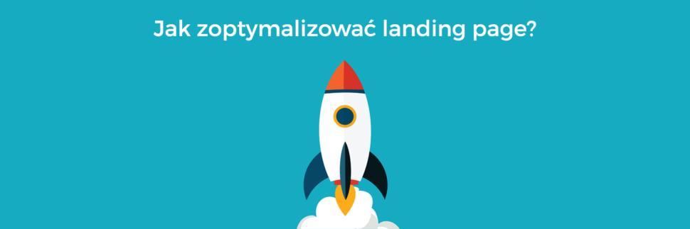Jak zoptymalizować landing page?