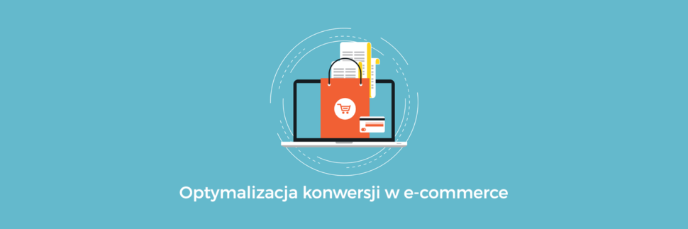 Optymalizacja konwersji e-commerce