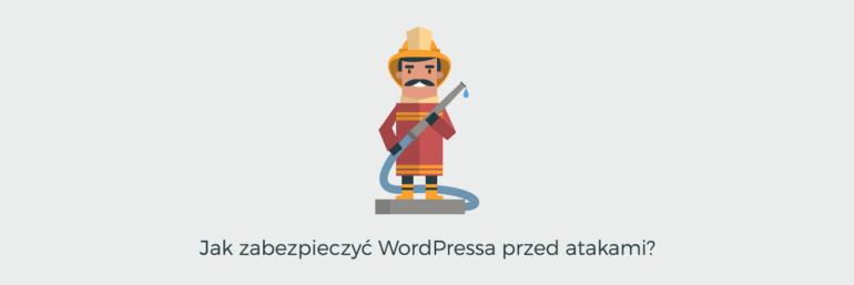 Zabezpieczenie WordPressa przed atakami
