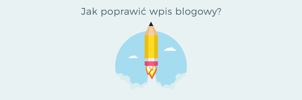 Jak poprawić wpis blogowy?