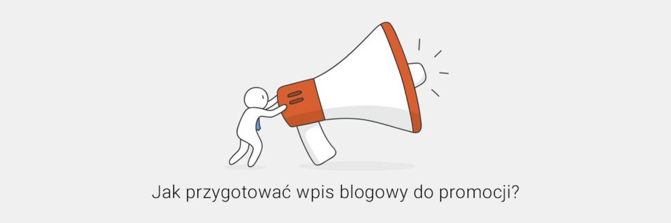 Jak przygotować wpis blogowy do promocji?