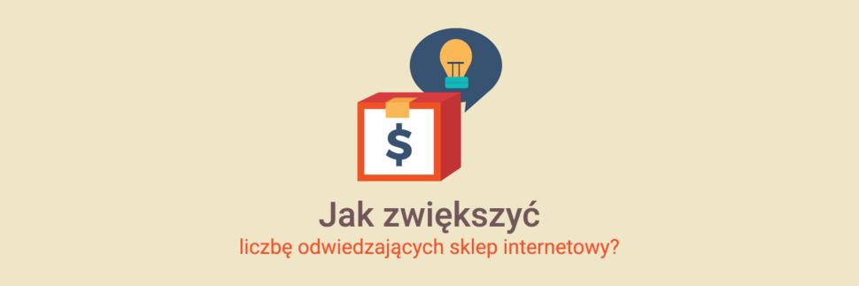 Pomysły na zwiększenie liczby odwiedzających sklep internetowy
