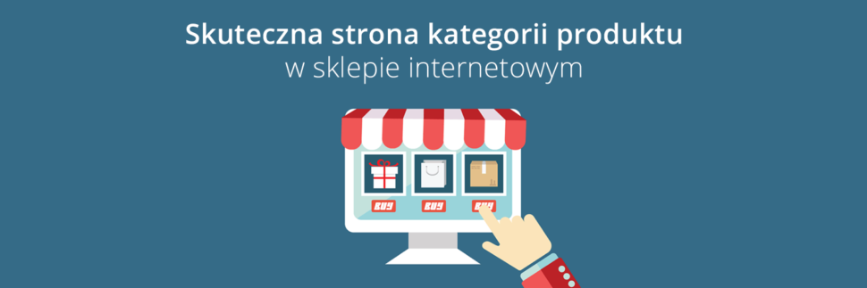 c5708e47 Skuteczna strona kategorii produktu w sklepie internetowym