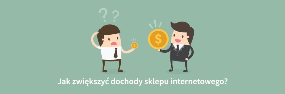 Jak zwiększyć dochody w sklepie internetowym?