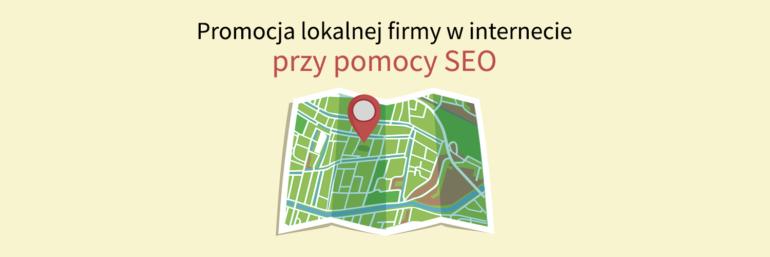 Promocja lokalnej firmy w internecie przy pomocy SEO