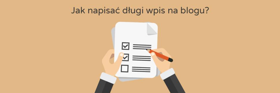 Jak stworzyć długi wpis blogowy?