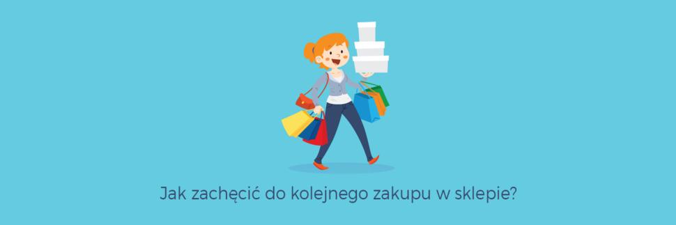Jak zachęcić do kolejnego zakupu w sklepie?