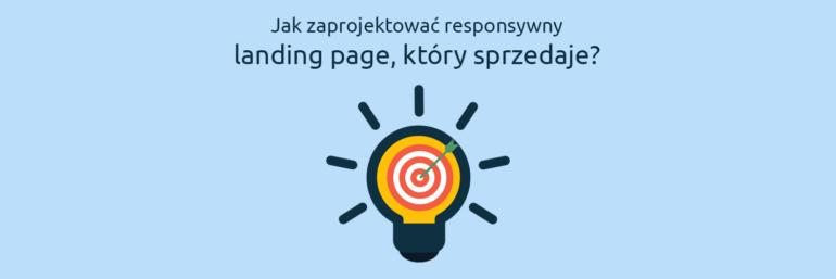 Jak zaprojektować responsywny landing page, który sprzedaje?