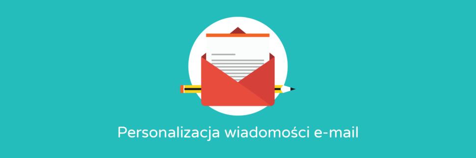 a9d7f637b30371 Personalizacja wiadomości e-mail wysyłanych klientom - 4 sposoby