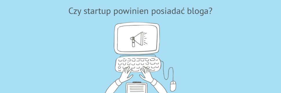 Czy startup powinien posiadać bloga?