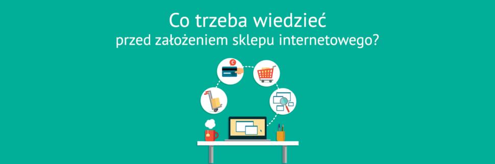 Co trzeba wiedzieć przed założeniem sklepu internetowego?