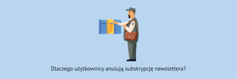 Dlaczego użytkownicy anulują subskrypcję newslettera?