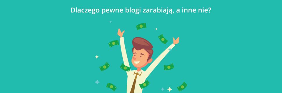 Dlaczego blogi zarabiają, a inne nie?